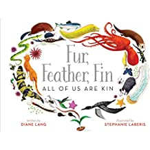 Fur, Feather, Fin—All of Us Are Kin (English Edition)