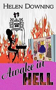 Awake In Hell (English Edition) von [Downing, Helen]
