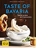 Taste of Bavaria: Typical Recipes and Impressions (GU Themenkochbuch)