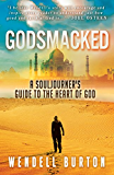 Godsmacked: A Souljourner's Guide to the Heart of God