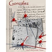 Gonzalez: Arbol de Costados de los descendientes del Capitan Lorenzo González Garcia de Amil y su esposa Doña Josefa Gonzalez y Francia
