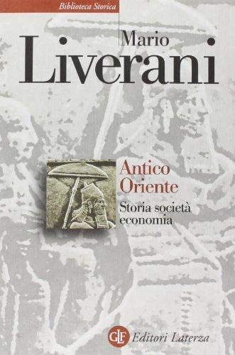 Antico Oriente. Storia, società, economia (Biblioteca storica Laterza)