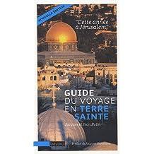 Guide du voyage en Terre sainte : Cette année à Jérusalem