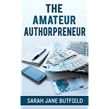 The Amateur Authorpreneur (The What, Why, Where, When, Who & How Book Promotion Series 2)