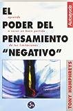 Poder del pensamiento negativo, el (Coleccion Autoayuda (Neo Person))