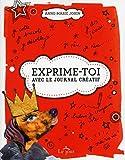 Telecharger Livres Exprime toi Avec le journal creatif (PDF,EPUB,MOBI) gratuits en Francaise