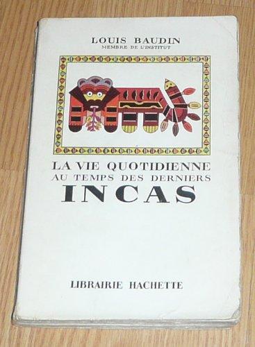 La vie quotidienne au temps des derniers Incas