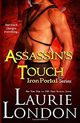 Assassin's Touch: Iron Portal #1: Volume 1 (Iron Portal Series) by Laurie London (2015-02-03)