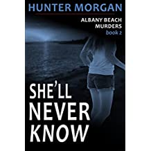 She'll Never Know (The Albany Beach Murders, Book 2): Romance Psychological Suspense