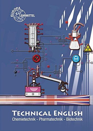 Technical English: Chemietechnik, Pharmatechnik, Biotechnik