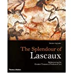 The Splendour of Lascaux: Rediscovering the Greatest Treasure of Prehistoric Art (Hardback) - Common