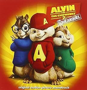 Alvin and the Chipmunks: The Squeakquel (Original Motion ...