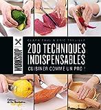 200 techniques indispensables. Cuisiner comme un pro !