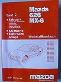 Mazda 626, MX-6 – Original Mazda Werkstatt Handbuch Band 2: Fahrwerk – Achsen, Lenkung, Bremsen, Räder, Radaufhängung, Karosserie, Elektrische Anlage - Europa (Linkslenker)