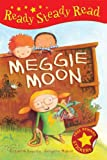 Meggie Moon (Ready Steady Read)