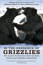 In the Presence of Grizzlies: The Ancient Bond Between Men And Bears