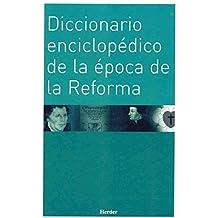 Diccionario enciclopédico de la época de la Reforma (Enciclopedia de Teología e Iglesia)