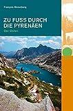 Zu Fuss durch die Pyrenäen. Der Osten - François Meienberg