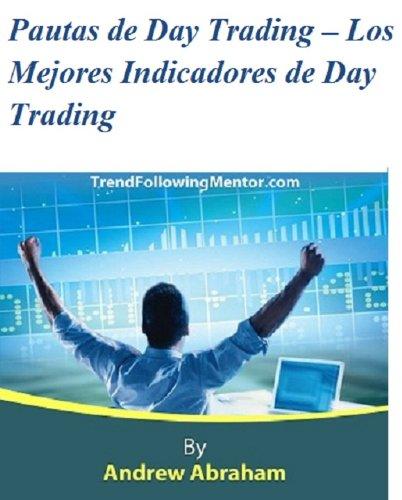 Descargar Libro Day Trading – Los Mejores Indicadores de Day Trading ( Trend Following Mentor) de Andrew Abraham