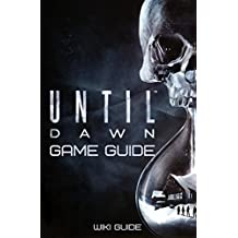 Until Dawn Game Guide & Walkthrough (English Edition)