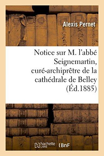 Notice sur M. l'abb Seignemartin, cur-archiprtre de la cathdrale de Belley