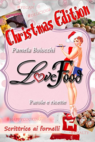 LoveFood: Scrittrice ai Fornelli - Christmas Edition