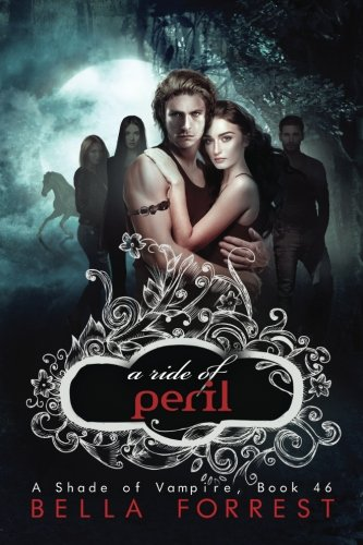 A Shade of Vampire 46: A Ride of Peril: Volume 46