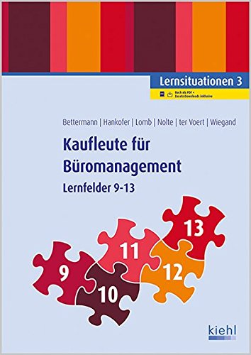 Kaufleute für Büromanagement - Lernsituationen 3: Lernfelder 9-13