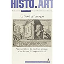 Le Nord et l'antique : Appropriations de modèles antiques dans les arts d'Europe du Nord