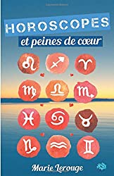 Horoscopes et peines de cœur