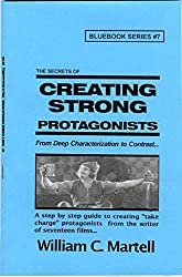 Creating Strong Protagonists (Screenwriting Blue Books Book 7) (English Edition)