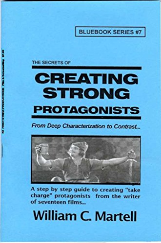 creating-strong-protagonists-screenwriting-blue-books-book-7