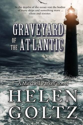 Graveyard of the Atlantic: Volume 2 (Mitchell Parker crime series) by Helen Goltz (2014-09-11)