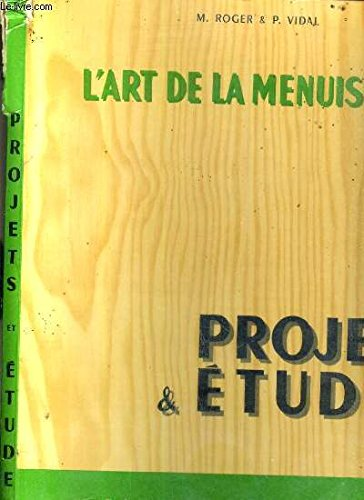 L'ART DE LA MENUISERIE - PROJETS & ETUDES - AGENCEMENT - BATIMENT - DECORATION - ESCALIER + 64 PLANCHES collationnées.