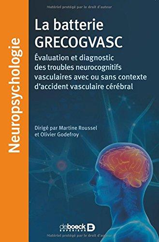 La batterie GRECOGVASC : Evaluation et diagnostic des troubles neurocognitifs vasculaires avec ou sans contexte d'accident vasculaire cérébral