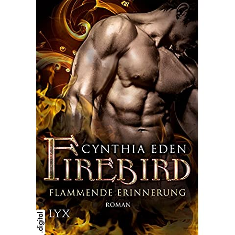 Firebird - Flammende Erinnerung (German Edition) - Phoenix Firebird