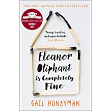 Eleanor Oliphant is Completely Fine: Debut Sunday Times Bestseller and Costa First Novel Book Award winner 2017