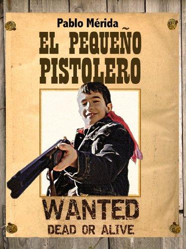 El pequeño pistolero por Pablo Mérida de San Román