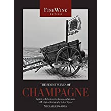 The Finest Wines of Champagne: A Guide to the Best Cuvees, Houses, and Growers (Fine Wine Editions)