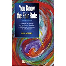 You Know the Fair Rule: Strategies for Making the Hard Job of Discipline in Schools Easier