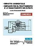 Impatto ambientale   Impianti per il trattamento e lo smaltimento dei rifiuti: Coedizione Zanichelli - in riga (in riga ingegneria Vol. 14)