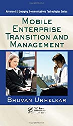 Mobile Enterprise Transition and Management (Advanced & Emerging Communications Technologies)