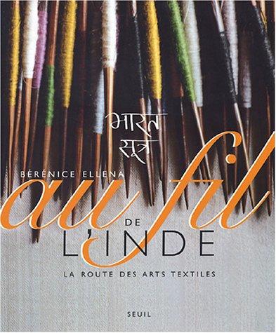 Au fil de l'Inde : La Route des arts textiles