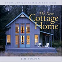 The New Cottage Home: A Tour of Unique American Dwellings