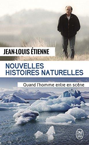 Nouvelles histoires naturelles par Jean-Louis Etienne