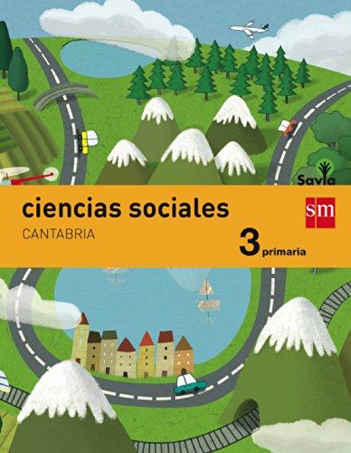 Ciencias sociales. 3 Primaria. Savia. Cantabria - 9788467570403