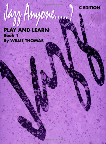 Jazz Anyone.....?, Bk 1: Play and Learn (C Instruments), Book & 2 CDs (Jazz Anyone.....? Series)
