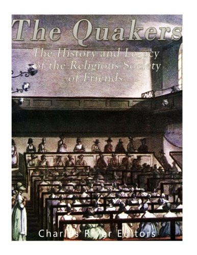 the-quakers-the-history-and-legacy-of-the-religious-society-of-friends