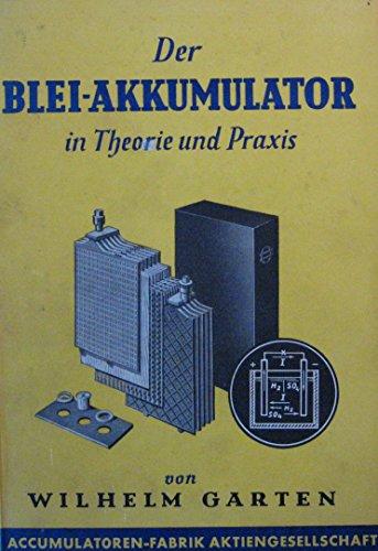 Die Blei-Akkumulator in Theorie und Praxis.