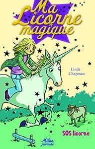 "Afficher ""Ma Licorne magique SOS licorne"""